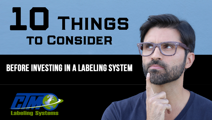 The top 10 things to consider before buying a label applicator system